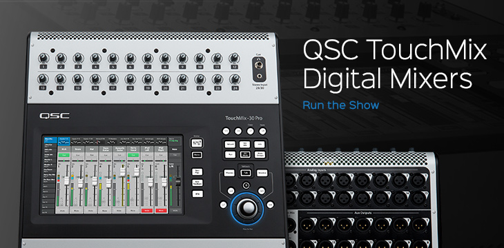 QSC TouchMix-30 Pro, TouchMix-16 and TouchMix-8