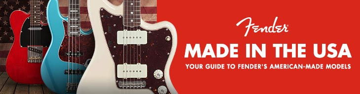 Made in the USA: Your Guide to Fender's American Models