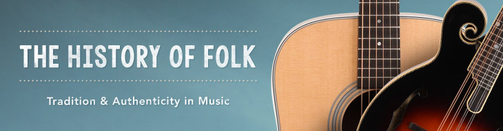 Meet the people and instruments that shaped the sound of folk music.