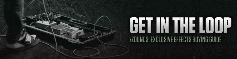 zZounds Effects Buying Guide