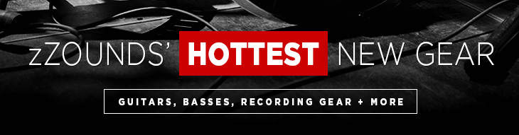 zZounds' Hottest New Gear features new guitars, basses, recording gear and more!
