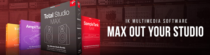 T-RackS MAX, AmpliTube MAX, Total Studio MAX, SampleTank MAX