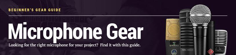 Beginner's Gear Guide: Microphones