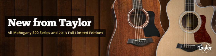 New from Taylor Guitars: All-Mahogany 500 Series and 2013 Fall Limited Editions