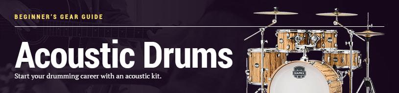 Beginner's Gear Guide: Acoustic Drums