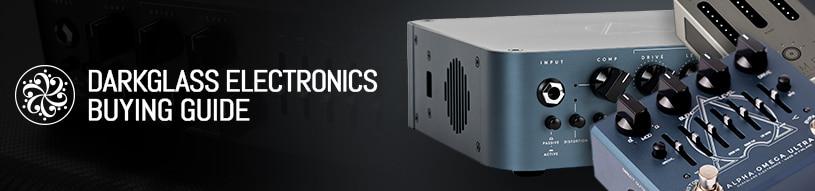 Darkglass Electronics Buying Guide