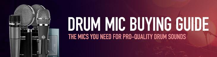 Drum Mic Buying Guide