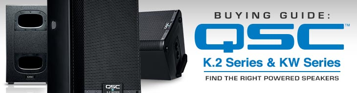 QSC K.2 and KW Speakers Buying Guide